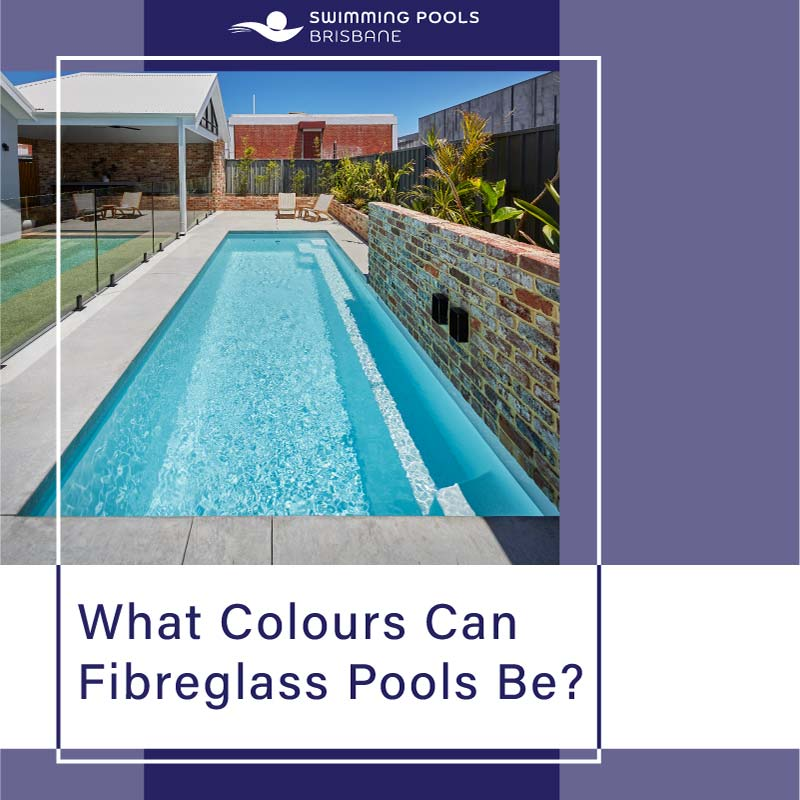 what-colours-can-fibreglass-pools-be-feature
